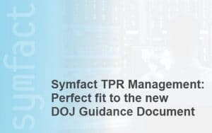 DOJ Guidance Document Perfect fit to Symfact TPR Management